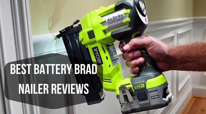 Best Battery Brad Nailer Reviews