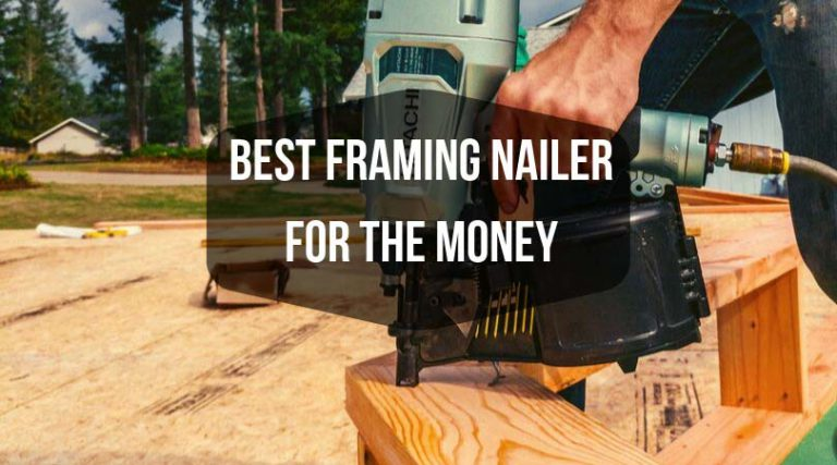 best framing nailer for the money