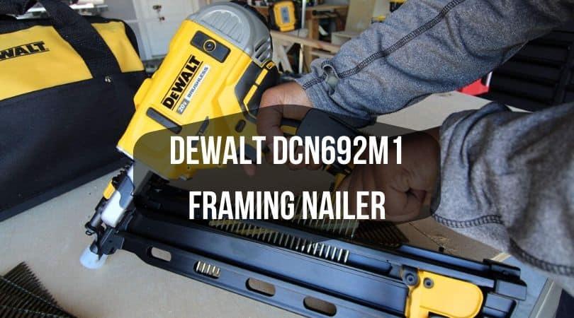 DEWALT DCN692M1 Framing Nailer Review