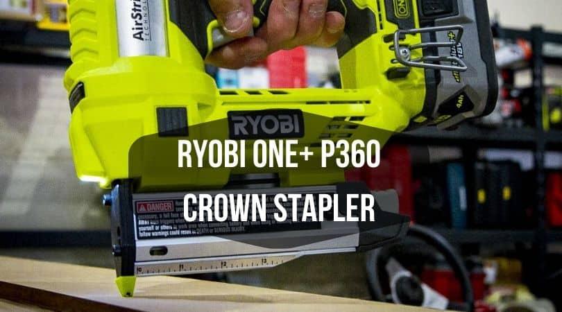 Ryobi P360 Crown Stapler