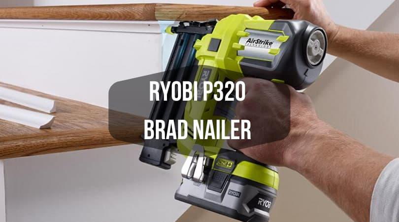 Ryobi P320 Brad Nailer