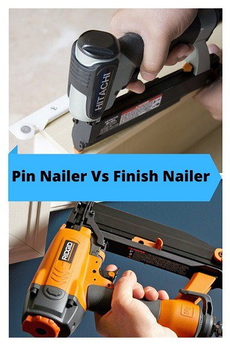 Pin Nailer Vs Finish Nailer