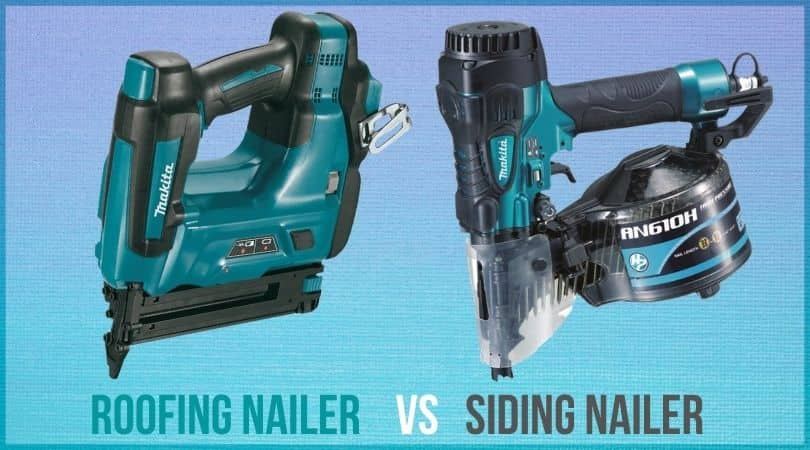 Roofing Nailer vs Siding Nailer